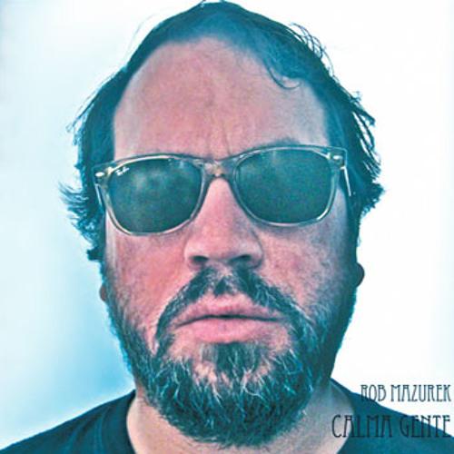 Rob Mazurek - Three reasons not to blow up the world