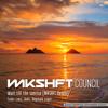 Wait Til Sunrise (Mkshft Council Remix). Fader Lima and iAm G 128BPM