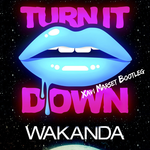 [FREE DOWNLOAD] Kaskade vs Dimitri Vegas & Like Mike - Turn It Down Wakanda (Xavi Marset Bootleg)