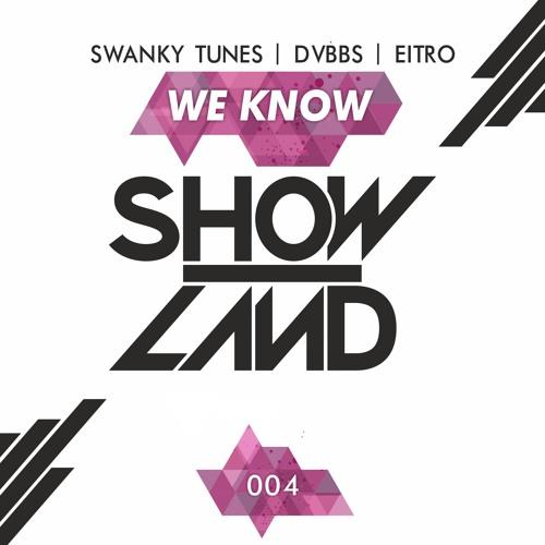 Swanky Tunes, Dvbbs, Eitro - We Know (Original Mix)