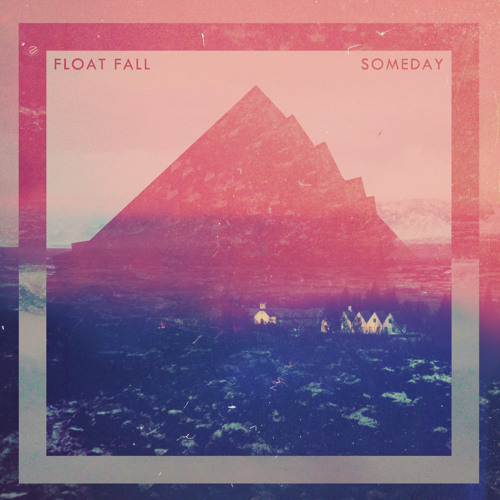Float Fall - Someday