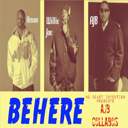 Be Here- Ft Amon & Willie Joe Prod- Stevie L