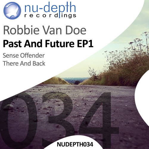 Robbie Van Doe - Sense Offender (Past And Future EP1)