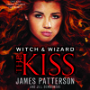 Witch & Wizard: The Kiss by James Patterson - an audiobook excerpt