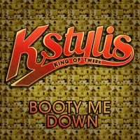 Cover mp3 Kstylis- Booty Me Down (Explicit)