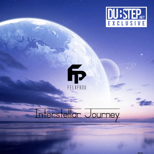 Interstellar Journey by Felxprod - Dubstep.NET Exclusive