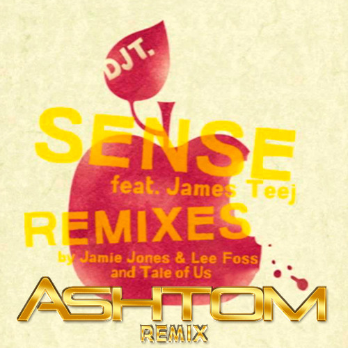 DJ T. Feat. James Teej - Sense (Ashtom Remix) // *** FREE DOWNLOAD ***
