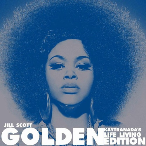 Jill Scott - Golden (Kaytranada's Life Living Edition)