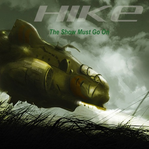 The Show Must Go On by Hike