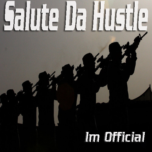 Salute Da General & Ray Hustle - Im Official ( Prod. Erv Ford )