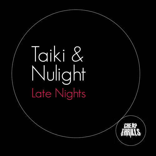 Late Nights | (OUT NOW ON Cheap Thrills)