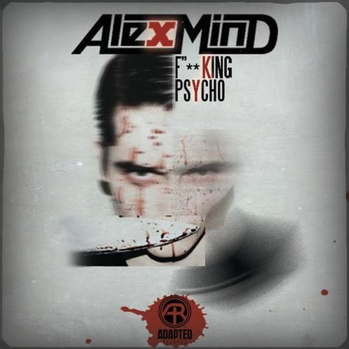 Alex Mind - F**king Psycho