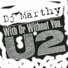 With or without you- Dj Marthy VS Boyce Avenue Edit FREE DOWNLOAD