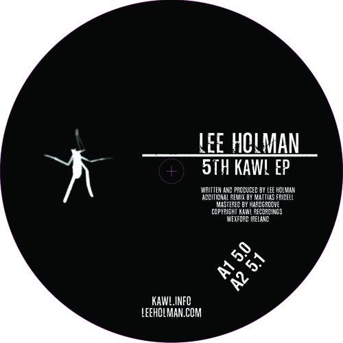 [LEE HOLMAN]   5th Kawl EP   INCL. MATTIAS FRIDELL RMX