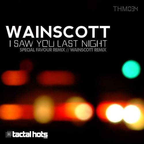 I Saw You Last Night by Wainscott (Special Favour Remix)