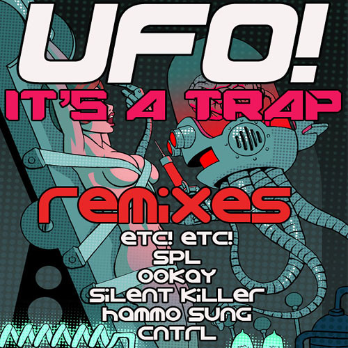 UFO! - It's A Trap (SPL Remix)