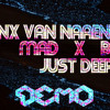 Lanx Van Naamene & Mad-x BI - Just Deep (Demo)