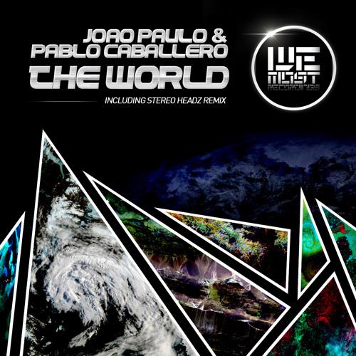 Joao Paulo & Pablo Caballero - The World (Original Mix) [We Most Recordings #WM111]