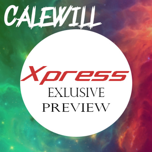 Calewill - Xpress *Preview*