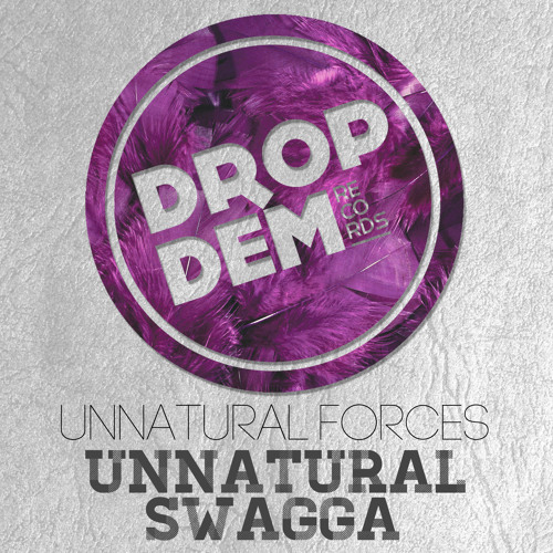 Unnatural Forces - Unnatural Swagga (UZZI Remix) [OUT NOW!]