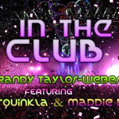 Randy Taylor-Weber feat Squinkla & Maddie B - In The Club (Lenny Ruckus Remix)