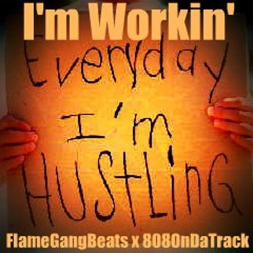 I'm Workin' Snippet (FlameGangBeats x 808OnDaTrack Collab)