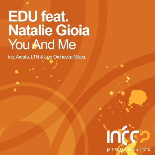 EDU feat. Natalie Gioia - You And Me (Original Mix)