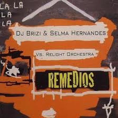 """""""REMEDIOS""""-DJ Brizi & Selma Hernandez vs Relight Orchestra (Unreleased acapella 2008) 128bpm"""