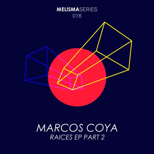 Marcos Coya - Something For Da House P2 (Original mix) :: Melisma 16