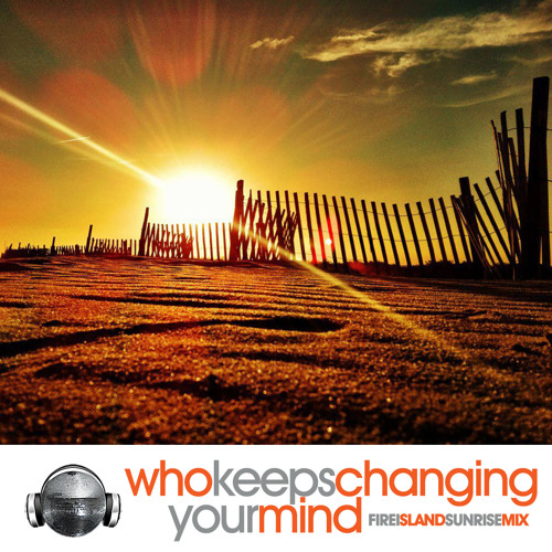 South Street Player / Who Keeps Changing Your Mind (Fire Island Sunrise Mix)