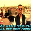 HIGH HEELS ( 2013 CLUB ) DJ-P.K.S &  DEW DROP PRODUCTION