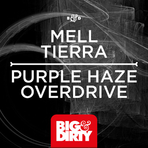 Mell Tierra - Overdrive [Big & Dirty Records]