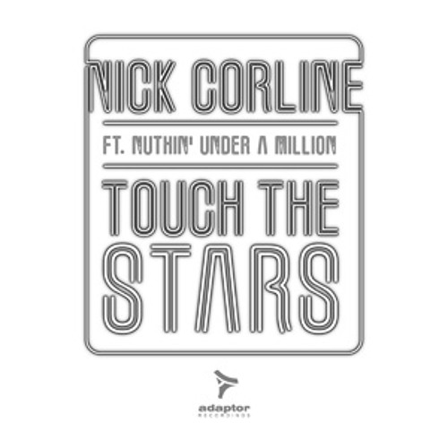 Nick Corline ft Nuthin' Under a Million_Touch The Stars (Original Extended Mix)