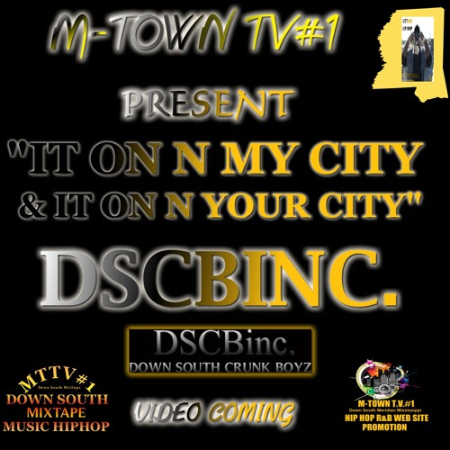 DSCB INC HIT SONG MASTER  IT ON N MY CITY