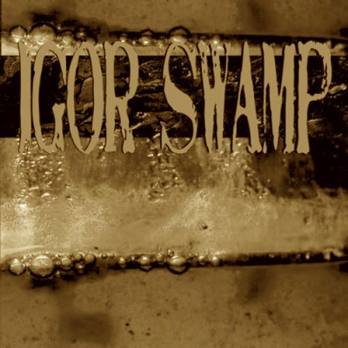 12 Igor Swamp - Home Sweet Home