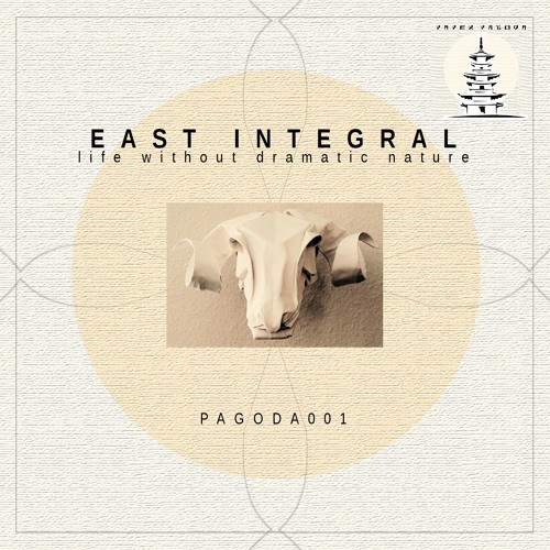 East Integral - Life Without Dramatic Nature -  Paper Pagoda