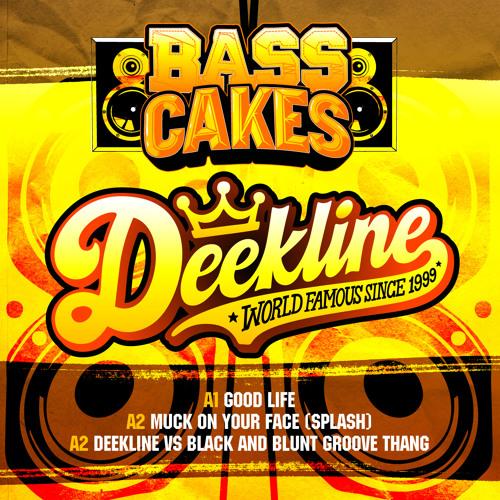 Deekline - Good Life - (Bass Cakes Vol 1) - Coming Soon!