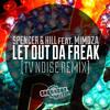 Spencer & Hill feat. Mimoza - Let Out Da Freak (Tv Noise Remix)