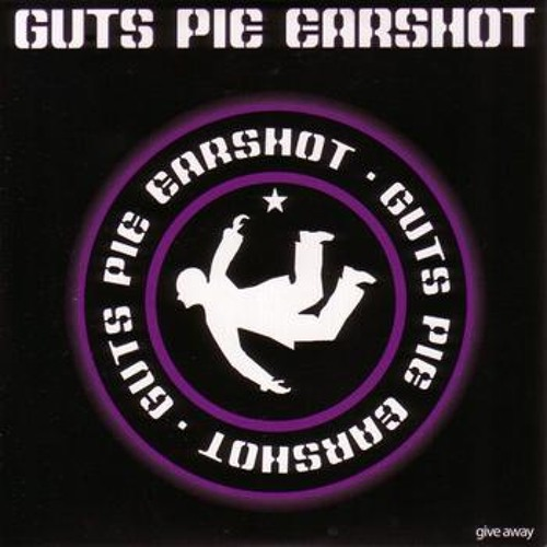 "guts pie earshot and friends: "" give away """