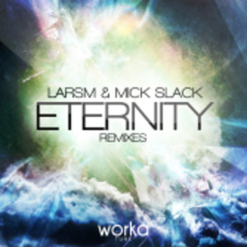 LarsM & Mick Slack – Eternity (Deejay Log Remix)[FREE DOWNLOAD]