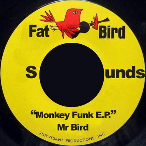 Mr Bird - Monkey Funk (Bird's Monkstrumental Mix)