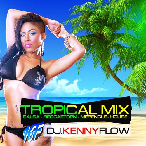 DJ KENNY FLOW - TROPICAL MIX