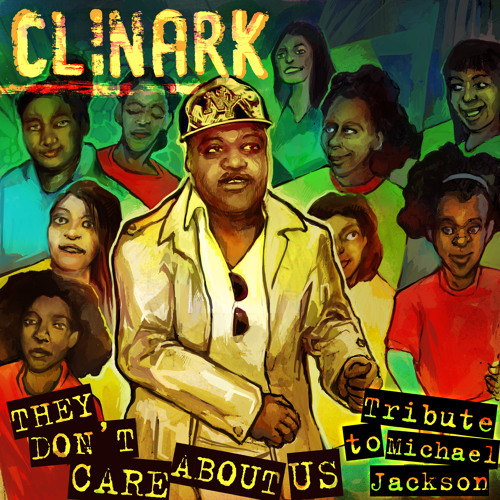 THEY DONT CARE ABOUT US REMIX Clinark {Michael Jackson TRIBUTE}EP