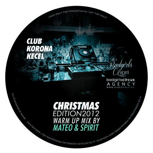 Mateo & Spirit - Club Korona Christmas Edition 2012 Warm Up Mix
