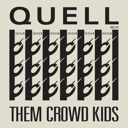 QUELL - THEM CROWD KIDS LP (Ibadan Records IRC121) Audio Samples