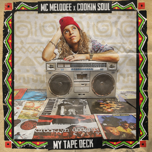 MC Melodee & Cookin Soul - My Tape Deck Snippet