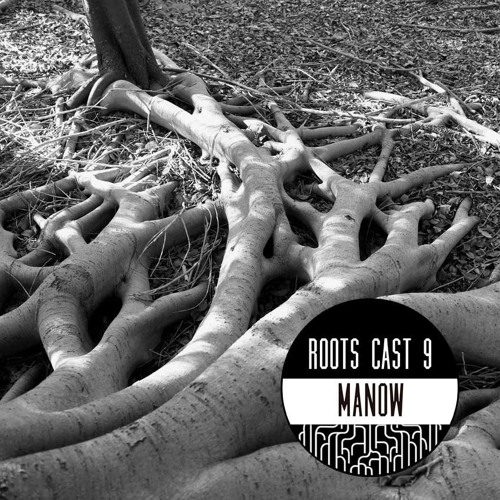 Roots Cast 009: Manow