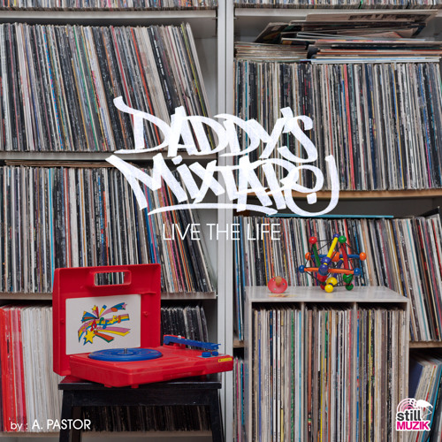 """A.Pastor - Daddy's Mixtape vol. 2 """"Live the life"""""""