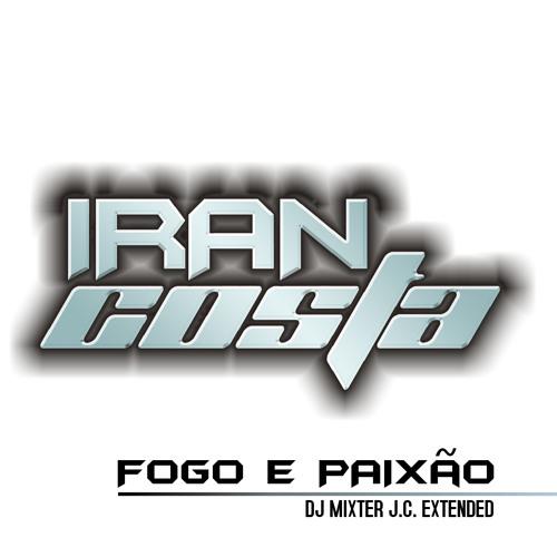 Iran Costa - Fogo e Paixão (DJ Mixter JC Extended) - HIT VERÃO 2013