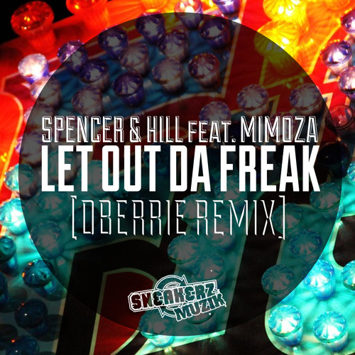 Spencer & Hill feat. Mimoza - Let Out Da Freak (dBerrie Remix)